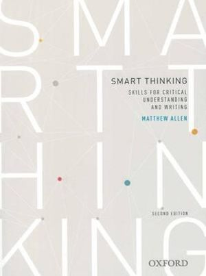 Smart Thinking : Skills for Critical Understanding and Writing - Matthew Allen