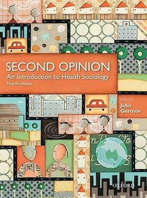 Second Opinion : An Introduction to Health Sociology - John Germov