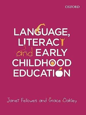 Language, Literacy and Early Childhood Education - Janet Fellowes
