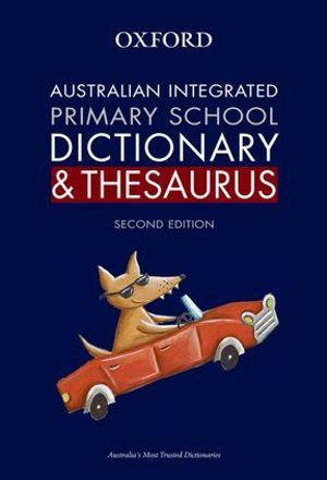 Oxford Australian Integrated Primary School Dictionary and Thesaurus - Mark Gwynn