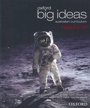 Oxford Big Ideas History 10 : Student Textbook - Australian Curriculum - Richard Smith