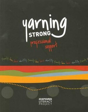 Indigenous Professional Support Teaching Guide : Yarning Strong Series - VARIOUS