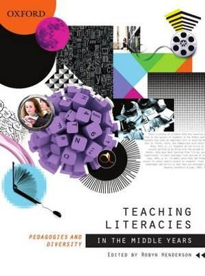 Teaching Literacies in the Middle Years : Pedagogies and Diversity - Robyn Henderson