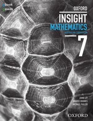 Oxford Insight Mathematics 7  : Student Book + obook/assess - Australian Curriculum (Maths) - John Ley