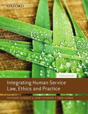 Integrating Human Service Law, Ethics and Practice : 3rd Edition - Rosemary Kennedy