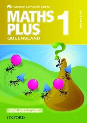 Maths Plus 1 for QLD  : Student Book - Australian Curriculum - Harry O'Brien