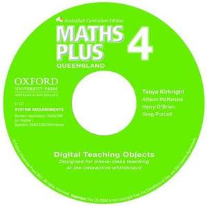 Maths Plus Queensland Australian Curriculum Interactive Teaching CD-ROM Year 4 : Maths Plus Queensland Australian Curriculum Edition - Tanya Kirkright