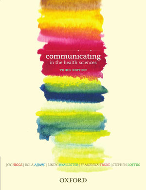 Communicating in the Health Sciences - Joy Higgs