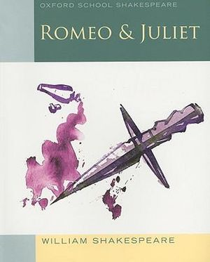 Romeo and Juliet (2009 edition) : Oxford School Shakespeare : 6th Edition - William Shakespear