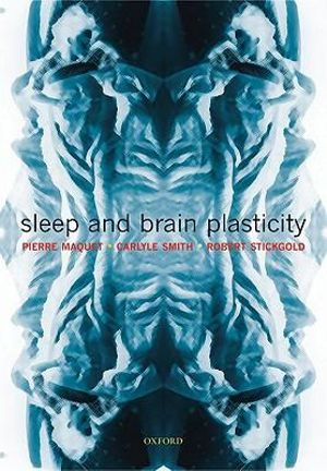 Sleep and Brain Plasticity - Pierre Maquet