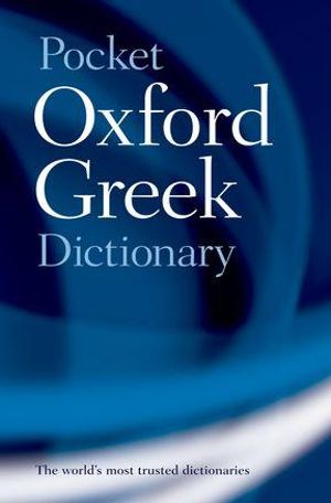 The Pocket Oxford Greek Dictionary : Greek-English, English-Greek - J.T. Pring