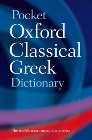 The Pocket Oxford Classical Greek Dictionary - James Morwood