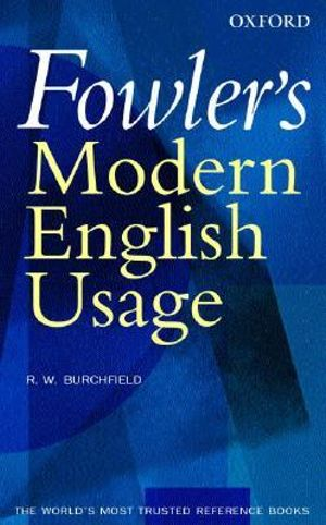 Fowler's Modern English Usage - R.W. Burchfield