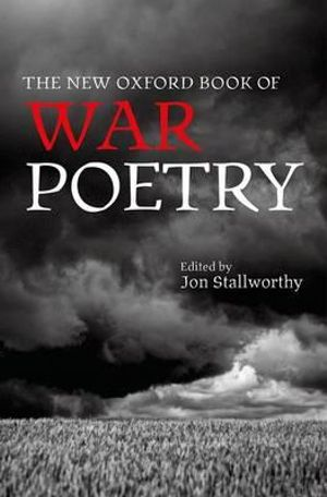 The New Oxford Book of War Poetry - Jon Stallworthy