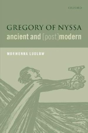 Gregory of Nyssa, Ancient and Morwenna Ludlow