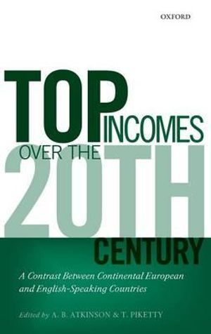 Top Incomes Over the Twentieth Century : A Contrast Between Continental European and English-speaking Countries - A. B. Atkinson