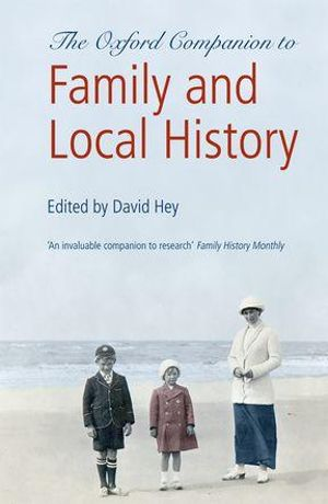 The Oxford Companion to Family and Local History David Hey