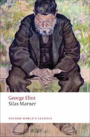 Silas Marner : The Weaver of Raveloe - George Eliot