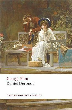 Daniel Deronda : World's Classics - George Eliot