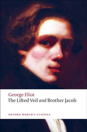 The Lifted Veil : WITH Brother Jacob - George Eliot