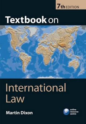 Textbook on International Law : 7th Edition - Dr. Martin Dixon