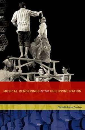 Musical Renderings of the Philippine Nation : The New Cultural History of Music Series - Christi-Anne Castro