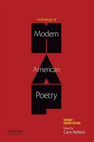 Anthology of Modern American Poetry, Volume One : Volume 1 - Jubilee Professor of Liberal Arts and Sciences Cary Nelson