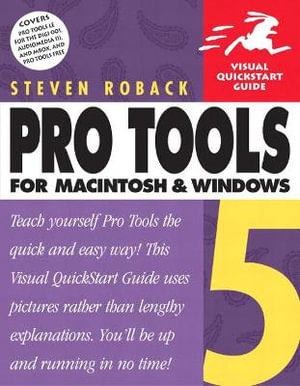 Pro Tools 5 for Macintosh and Windows : Visual Quickstart Guide - Steven Roback