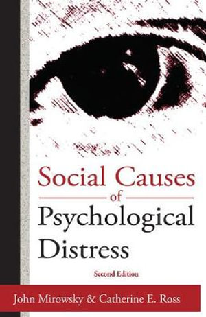 Social Causes of Psychological Distress (Social Institutions and Social Change) Catherine E. Ross and John Mirowsky