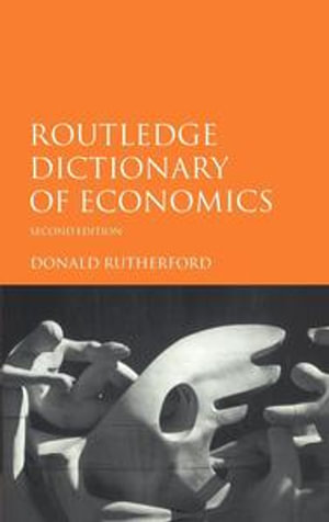 Routledge Dictionary of Economics - Donald Rutherford