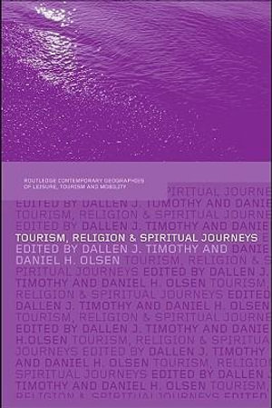 Tourism, Religion and Spiritual Journeys - Dallen J. Timothy