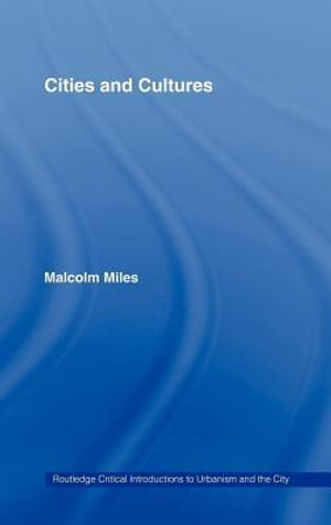 Cities and Cultures - Malcolm Miles
