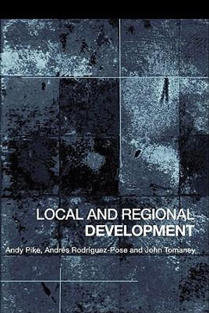 Local and Regional Development - Andy Pike