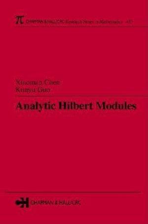 Analytic Hilbert Modules - Xiaoman Chen