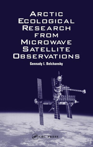 Arctic Ecological Research from Microwave Satellite Observations - Gennady I. Belchansky