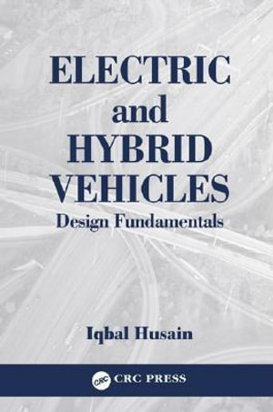 Electric and Hybrid Vehicles : Design Fundamentals - Iqbal Husain