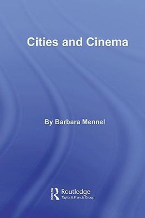 Cities and Cinema - Barbara Mennel