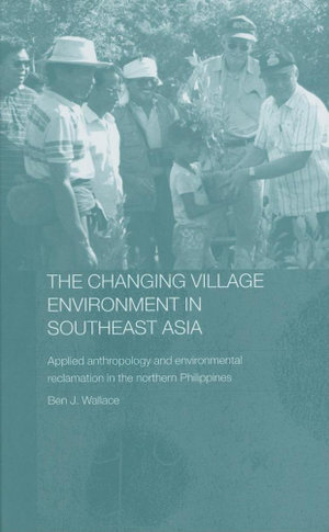 Chang Vill Envir S/East Asia - Ben Wallace