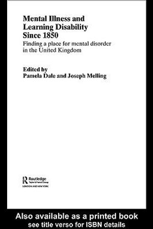 Ment Ill and Learn Dis Sinc 1850 New : Finding a Place for Mental Disorder in the United Kingdom - Pamela Dale