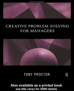 Creative Problem Solving for Managers - Tony Proctor