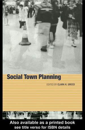 Social Town Planning : Planning and Social Policy - Clara Greed
