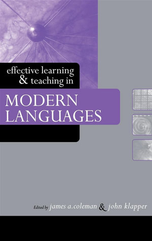 Effective Learning and Teaching in Modern Languages - John Klapper
