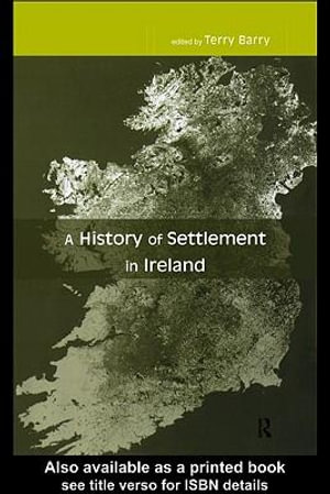 History of Settlement in Ireland - Terry Barry