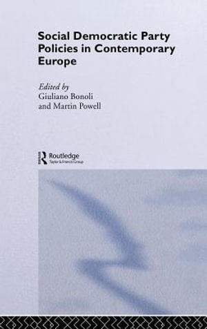 Social Democratic Party Policies in Contemporary Europe : In Contemporary Europe - Giuliano Bonoli