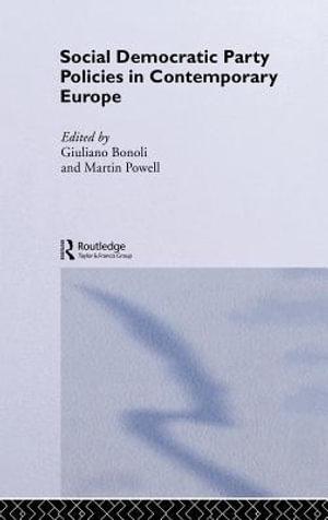 Social Democratic Party Policies in Contemporary Europe : In Contemporary Europe - Giuliano Bonoli