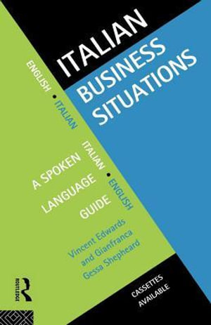 Italian Business Situations : A Spoken Language Guide - Vincent Edwards