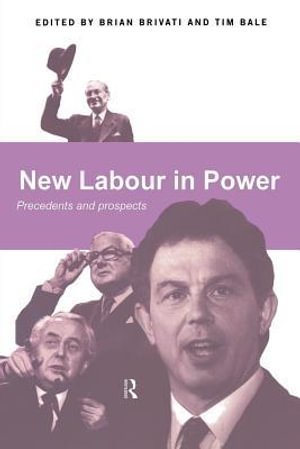 New Labour in Power : Precedents and Prospects - Tim Bale