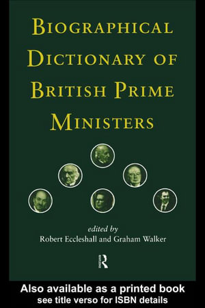 Biographical Dictionary of British Prime Ministers - Robert Eccleshall