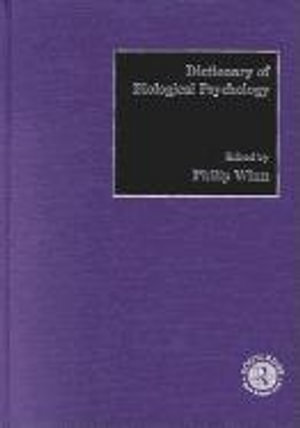 Dictionary of Biological Psychology - Philip Winn