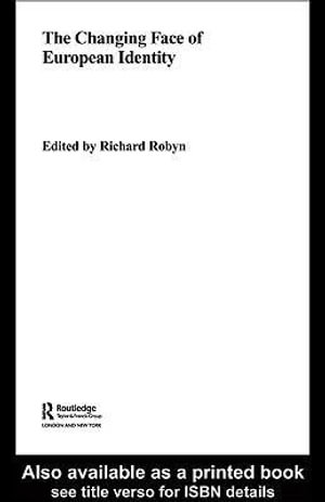 The Changing Face of European Identity : A Seven-Nation Study of (Supra)National Attachments - Richard Robyn